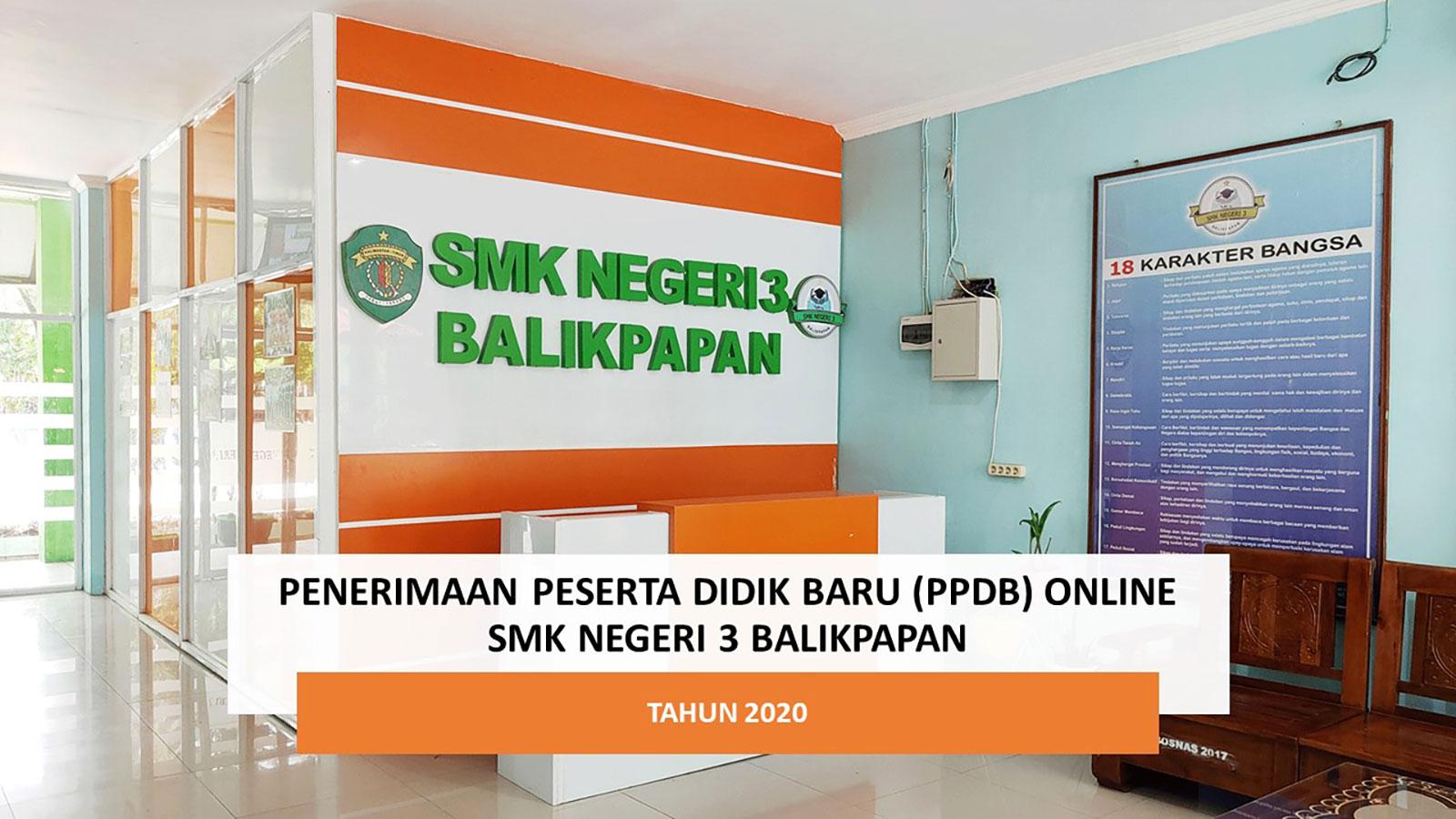 Penerimaan Peserta Didik Baru (PPDB) Online SMK Negeri 3 Balikpapan Tahun 2020